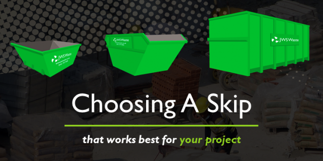 How to Choose a Skip that Works Best for Your Project