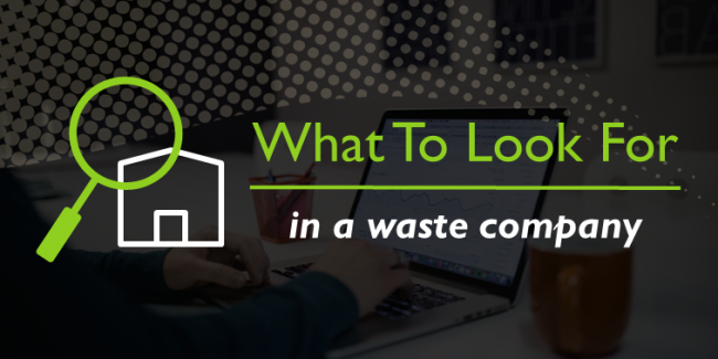 What To Look For In A Waste Service Provider