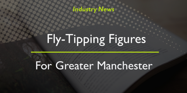 flytipping figures greater manchester sep18